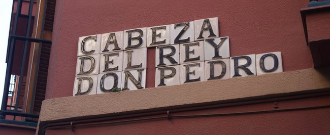 Legend of the street of Cabeza del Rey Don Pedro of Sevilla